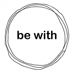 Be With